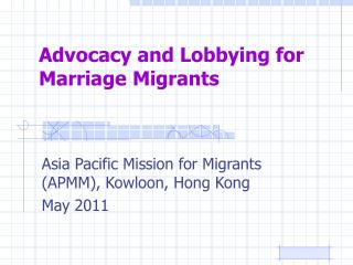 Advocacy and Lobbying for Marriage Migrants