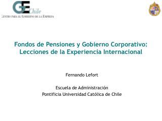 Fondos de Pensiones y Gobierno Corporativo: Lecciones de la Experiencia Internacional