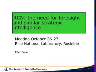 RCN:  the need for foresight and similar strategic intelligence