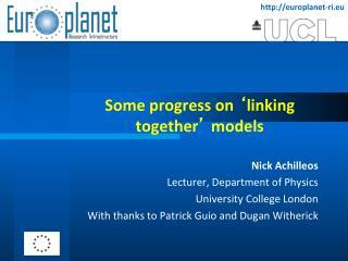 Some progress on  � linking together �  models