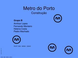 Metro do Porto Construção
