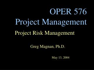 OPER 576  Project Management