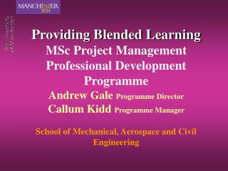 Providing Blended Learning  MSc Project Management Professional Development Programme