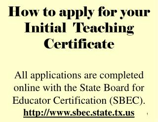 Go to the SBEC website:  sbec.state.tx Click on SBEC Online for Educators