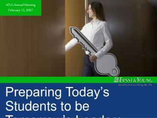 Preparing Today's Students to be Tomorrow's Leaders