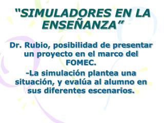 """""""SIMULADORES EN LA ENSEÑANZA"""""""