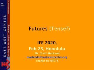 Futures  (Tense?)
