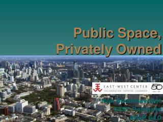 Public Space,  Privately Owned