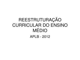 REESTRUTURAÇÃO  CURRICULAR DO ENSINO MÉDIO