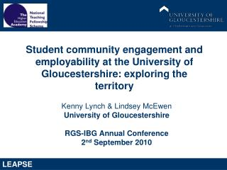 Kenny Lynch & Lindsey McEwen University of Gloucestershire  RGS-IBG Annual Conference