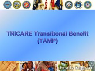 TRICARE Transitional Benefit (TAMP)