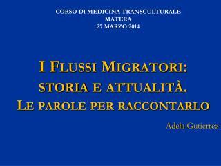 I Flussi Migratori:  storia e attualità.  Le parole per raccontarlo
