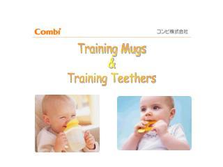 Training Mugs & Training Teethers