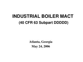 Boiler MACT - THE UPCOMING COMBUSTION MACT STANDARDS