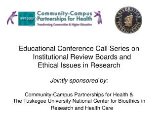Educational Conference Call Series on Institutional Review Boards and  Ethical Issues in Research