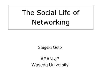The Social Life of Networking