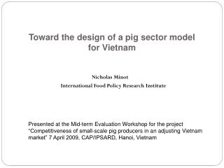 Toward the design of a pig sector model  for Vietnam