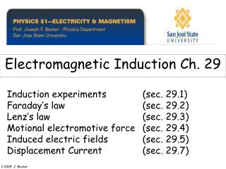 Induction experiments  sec. 29.1  Faraday s law      sec. 29.2  Lenz s law     sec. 29.3  Motional electromotive force s