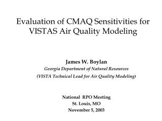 Evaluation of CMAQ Sensitivities for VISTAS Air Quality Modeling