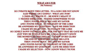 SO I WROTE DOWN THIS LETTER - TO A GOD I DID NOT KNOW SAID WHERE AM I GOING? - WHAT AM I FOR?