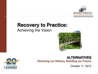 Recovery to Practice:  Achieving the Vision