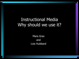 Instructional Media Why should we use it