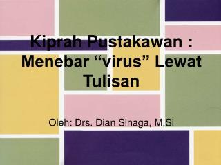 "Kiprah Pustakawan : Menebar ""virus"" Lewat Tulisan"
