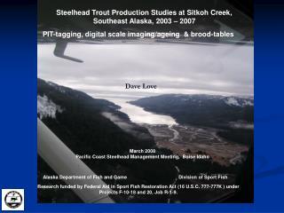 Steelhead Trout Production Studies at Sitkoh Creek, Southeast Alaska, 2003 – 2007
