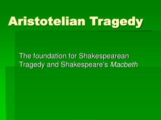 Apply Aristotle's theory of tragedy to Shakespeare's Macbeth.