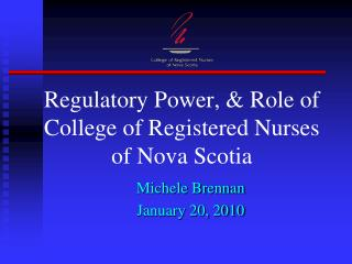 Regulatory Power, & Role of College of Registered Nurses of Nova Scotia