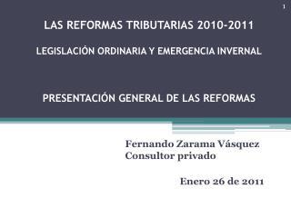 LAS REFORMAS TRIBUTARIAS 2010-2011   LEGISLACI N ORDINARIA Y EMERGENCIA INVERNAL    PRESENTACI N GENERAL DE LAS REFORMAS