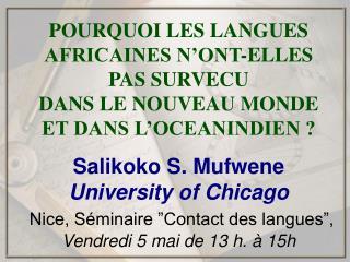 POURQUOI LES LANGUES AFRICAINES N ONT-ELLES  PAS SURVECU  DANS LE NOUVEAU MONDE  ET DANS L OCEANINDIEN