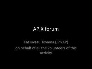 APIX forum