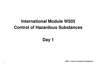 International Module W505 Control of Hazardous Substances Day 1
