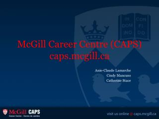 McGill Career Centre (CAPS)   caps.mcgill
