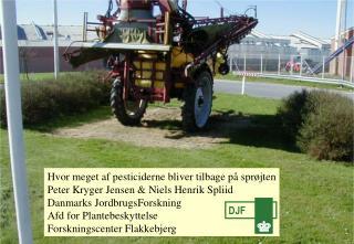 Hvor meget af pesticiderne bliver tilbage på sprøjten Peter Kryger Jensen & Niels Henrik Spliid
