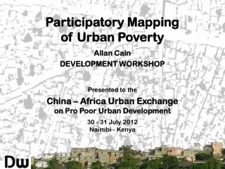 Participatory Mapping  of Urban Poverty
