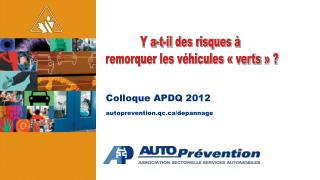 Colloque APDQ 2012 autoprevention.qc/ depannage