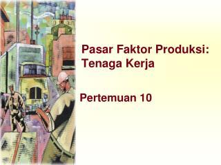Pasar Faktor Produksi: Tenaga Kerja