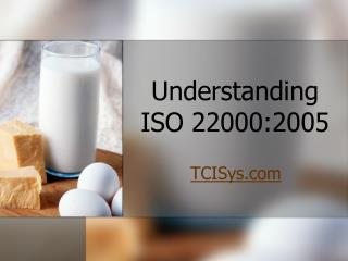 Understanding  ISO 22000:2005