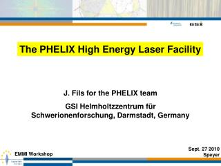 J. Fils for the PHELIX team GSI Helmholtzzentrum für Schwerionenforschung, Darmstadt, Germany