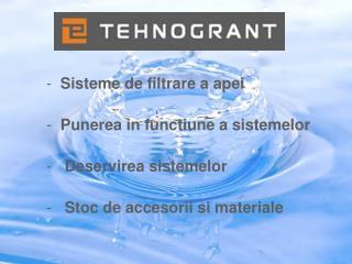 Sisteme de filtrare a apei   Punerea in functiune a sistemelor    Deservirea sistemelor