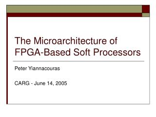 The Microarchitecture of FPGA-Based Soft Processors
