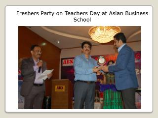 Freshers Party on Teachers Day at Asian Business School