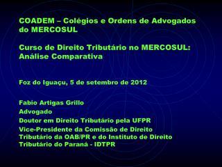 Fabio Artigas Grillo Advogado Doutor em Direito Tributário pela UFPR