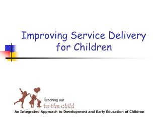 Improving Service Delivery for Children