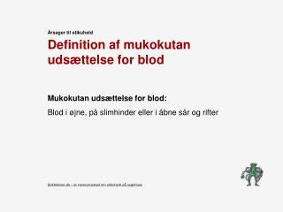 Definition af mukokutan udsættelse for blod