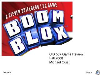 CIS 587 Game Review Fall 2008 Michael Quist