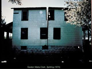Gordon Matta-Clark:  Splitting  (1974)