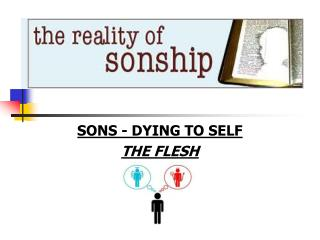 SONS - DYING TO SELF THE FLESH